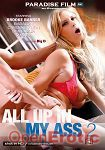 All up in my Ass Vol. 2 (Paradise Film - Big D Productions)