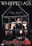 Office Politics (Kink.com - Whipped Ass)