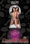 The Girls only club (Girlfriends Films - Desire Films)