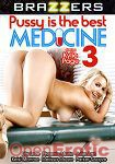 Pussy is the best Medicine Vol. 3 (Brazzers)